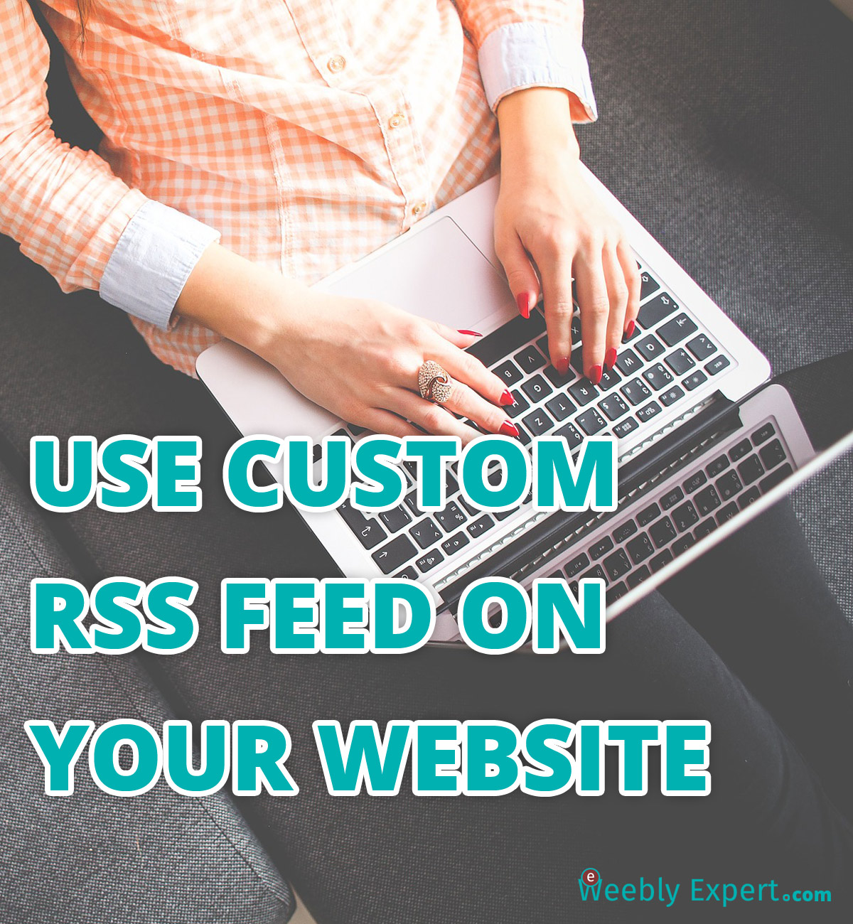 use custom rss feed on your weebly website